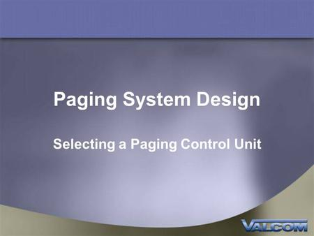 Paging System Design Selecting a Paging Control Unit.