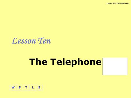 Lesson Ten The Telephone.