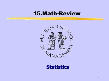 1 15.Math-Review Statistics. 2 zLet us consider X 1, X 2,…,X n, n independent identically distributed random variables with mean and standard deviation.