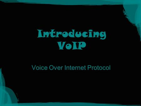 Introducing VoIP Voice Over Internet Protocol. What is VoIP? Hardware and Software that enables users to use Internet as a transmission medium for telephone.