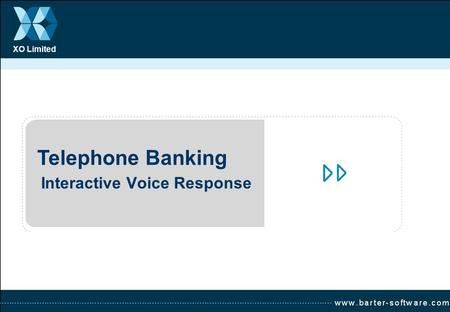 XO Limited Telephone Banking Interactive Voice Response.