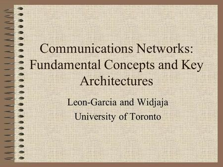 Communications Networks: Fundamental Concepts and Key Architectures