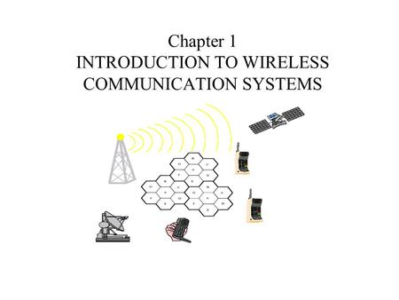Chapter 1 INTRODUCTION TO WIRELESS COMMUNICATION SYSTEMS