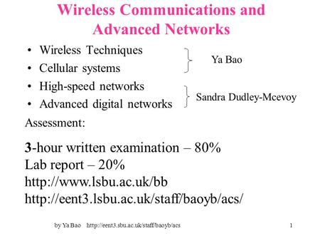 By Ya Bao  Wireless Communications and Advanced Networks Wireless Techniques Cellular systems High-speed networks.