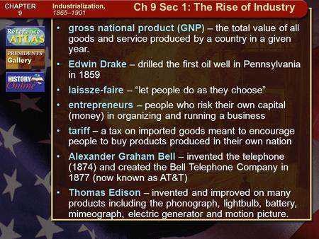 Getting to California gross national product (GNP) – the total value of all goods and service produced by a country in a given year. Edwin Drake – drilled.