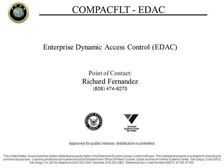 COMPACFLT - EDAC Enterprise Dynamic Access Control (EDAC) Point of Contact: Richard Fernandez (808) 474-9270 Approved for public release; distribution.
