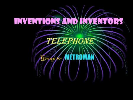 Inventions and Inventors Telephone Group 10- METROMAN.