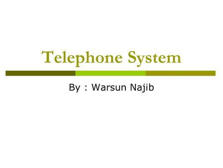 Telephone System By : Warsun Najib.