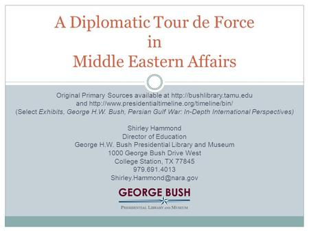 A Diplomatic Tour de Force in Middle Eastern Affairs Original Primary Sources available at  and
