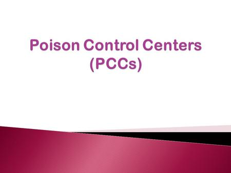 History Functions of PCC PCC Certification Poison center case management Comparison between PCC and DIC Considerations of PCC.