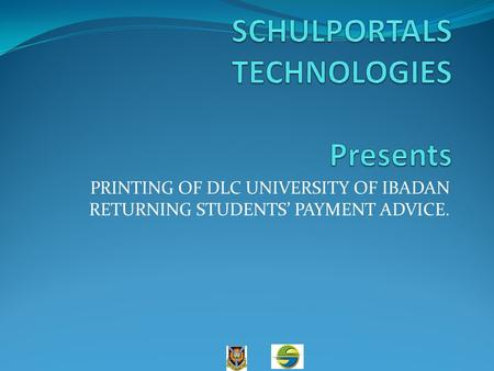 PRINTING OF DLC UNIVERSITY OF IBADAN RETURNING STUDENTS PAYMENT ADVICE.
