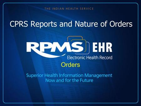 CPRS Reports and Nature of Orders
