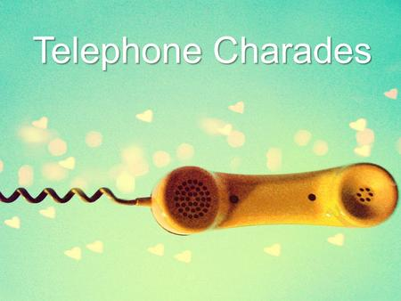 Telephone Charades. Your team will line up in a single file line facing away from the stage. An activity or action will be given to the team member last.