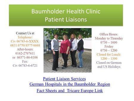 Baumholder Health Clinic Patient Liaisons Patient Liaison Services German Hospitals in the Baumholder Region Fact Sheets and Tricare Europe Link Contact.