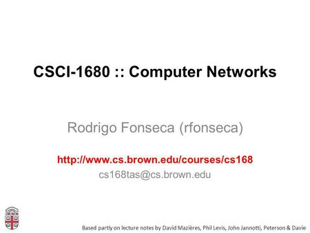 CSCI-1680 :: Computer Networks Rodrigo Fonseca (rfonseca)  Based partly on lecture notes by.