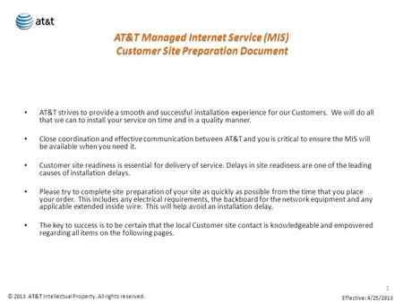AT&T strives to provide a smooth and successful installation experience for our Customers. We will do all that we can to install your service on time and.