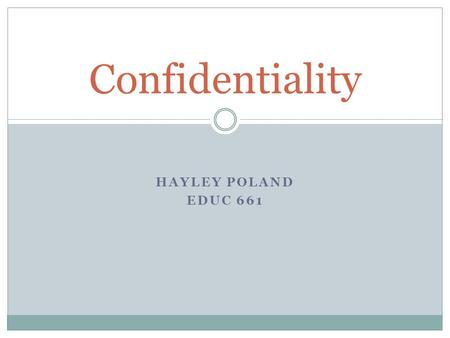 HAYLEY POLAND EDUC 661 Confidentiality. Population The workshop is intended for other school counselors in the school, administrators and teachers. The.