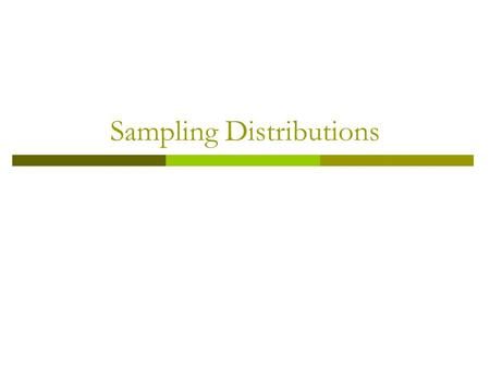 Sampling Distributions. Parameter & Statistic Parameter Summary measure about population Sample Statistic Summary measure about sample P P PP in Population.