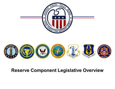Reserve Component Legislative Overview. Reserve Forces Policy Board Authority (current) TITLE 10 – ARMED FORCES: TITLE 10 USC 10102 – PURPOSE OF THE RESERVE.