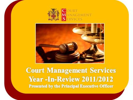 Background Establishment of CMS The Court Management Services (CMS) was established as a independent entity by Cabinet Decision 31/08. This was done,