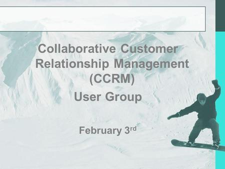 Collaborative Customer Relationship Management (CCRM)