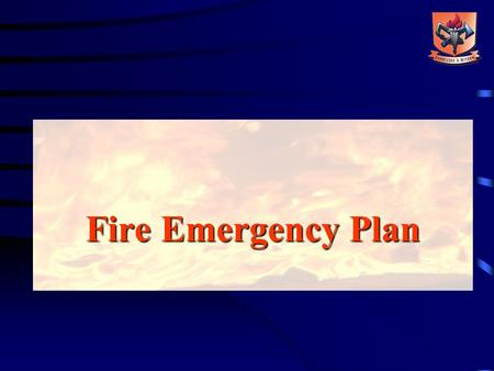 Fire Emergency Plan Lesson on Fire Emergency Plan.