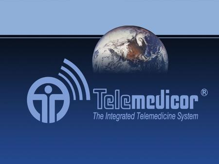 The Telemedicor System The first fully commercialised telemedicine system in the World.