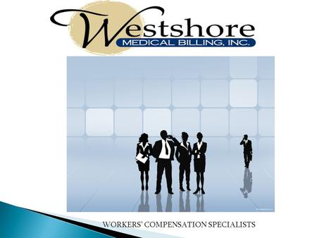 WORKERS COMPENSATION SPECIALISTS. Westshore Medical BillingWestshore Medical Billing is a full-service medical billing company. With the skill and up-to-the-minute.