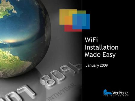 WiFi Installation Made Easy January 2009. Do It Yourself WiFi Isn't A Myth Welcome to the new era of wireless payment, where installation is a snap and.