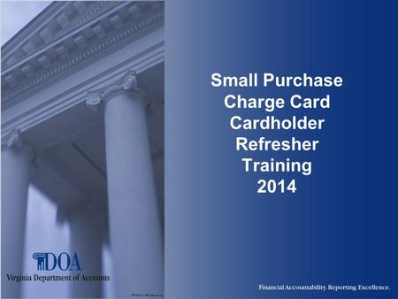 Photo by Karl Steinbrenner Small Purchase Charge Card Cardholder Refresher Training 2014.