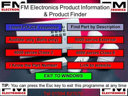 FM Electronics Product Information & Product Finder I Know the Part Number I Know the Part Number I need POLICE response I need POLICE response 4000 series.