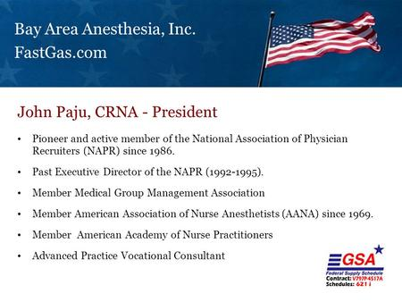 Bay Area Anesthesia, Inc. FastGas.com Pioneer and active member of the National Association of Physician Recruiters (NAPR) since 1986. Past Executive Director.
