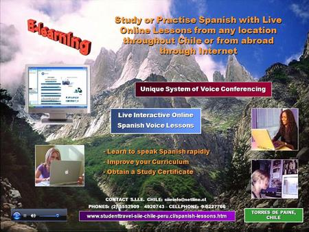 Www.studenttravel-siie-chile-peru.cl/spanish-lessons.htm TORRES DE PAINE, CHILE Live Interactive Online Spanish Voice Lessons Study or Practise Spanish.