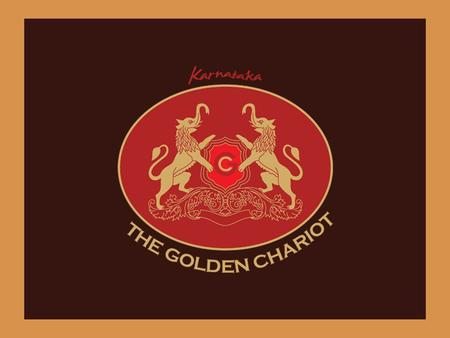 The Golden Chariot 19 CHAPTERS. 10 DESTINATIONS. 1 JOURNEY. 19 thematically designed coaches. Drawn by 5000 horses, The Golden Chariot is a monument.