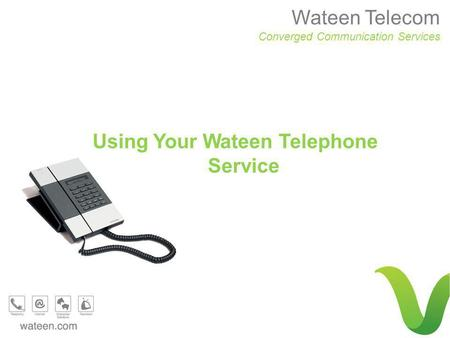 Wateen Telecom Converged Communication Services Using Your Wateen Telephone Service.