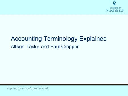 Accounting Terminology Explained Allison Taylor and Paul Cropper.