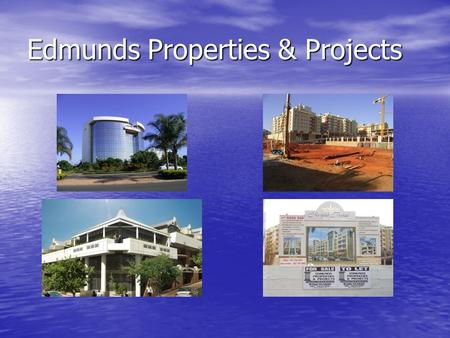 Edmunds Properties & Projects. EDMUNDS PROPERTIES & PROJECTS OFFERS 20 YEARS OF EXPERIENCE IN THE C & I INDUSTRY. WE OFFER THE FULL SPECTRUM OF SERVICES.