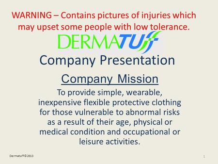 Company Presentation Company Mission To provide simple, wearable, inexpensive flexible protective clothing for those vulnerable to abnormal risks as a.
