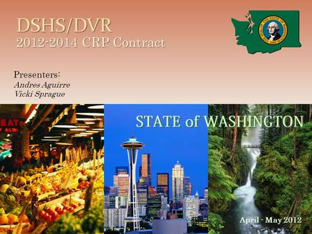 DSHS/DVR 2012-2014 CRP Contract April - May 2012 Presenters: Andres Aguirre Vicki Sprague.