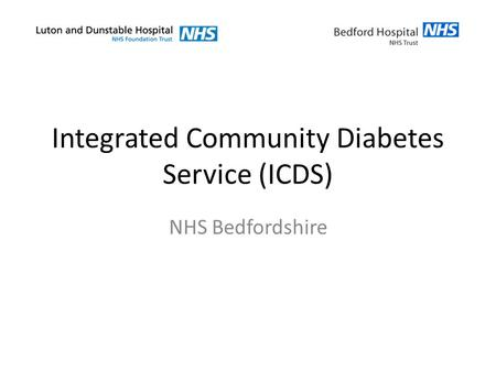 Integrated Community Diabetes Service (ICDS) NHS Bedfordshire.