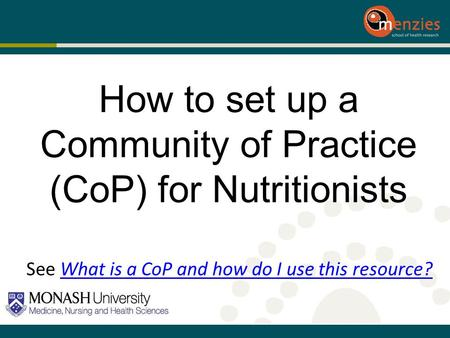 How to set up a Community of Practice (CoP) for Nutritionists See What is a CoP and how do I use this resource?What is a CoP and how do I use this resource?