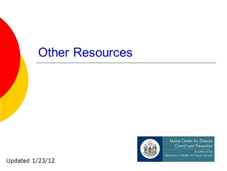 1 Other Resources Updated 1/23/12. 2 211 Also has an online directory: www.211maine.org www.211maine.org.