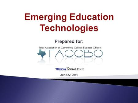Prepared for: June 22, 2011. Changing Student Expectations Technology: whats next? Safety & Security Planning a Technology Friendly Building.