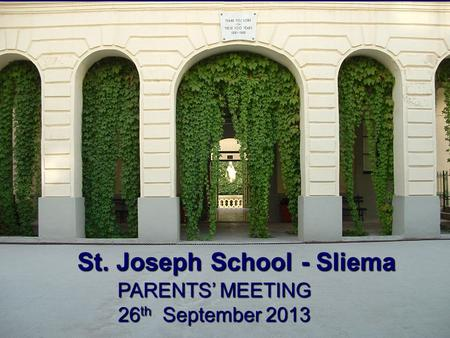 St. Joseph School - Sliema PARENTS MEETING 26 th September 2013.