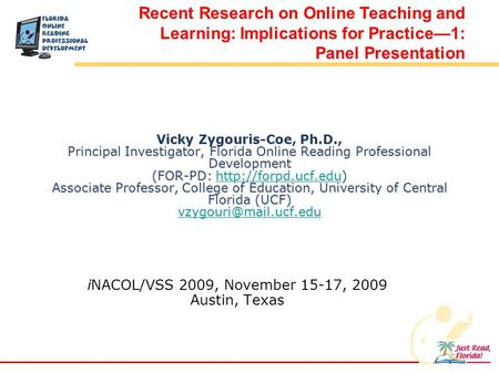 Vicky Zygouris-Coe, Ph.D., Principal Investigator, Florida Online Reading Professional Development (FOR-PD:  Associate Professor,