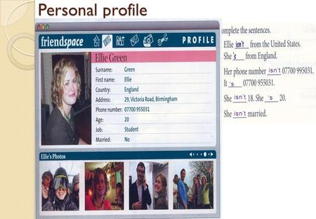 Personal profile isnt s s. Personal profile – Fill in your profile Whats your surname? Whats your first name? Where are you from? Your Photo Your full.