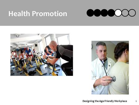 Designing the Age Friendly Workplace1 Health Promotion.