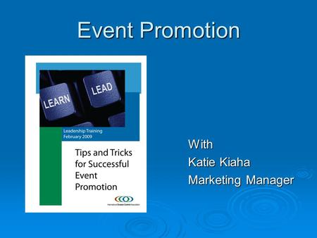 Event Promotion With Katie Kiaha Marketing Manager.