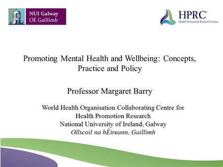 Promoting Mental Health and Wellbeing: Concepts, Practice and Policy