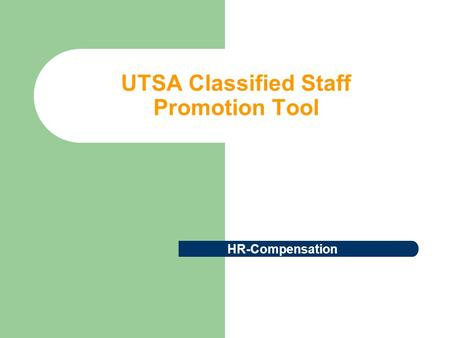UTSA Classified Staff Promotion Tool HR-Compensation.